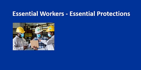 Essential Workers, Essential Protections: Virtual Presentation tickets