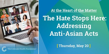 At the Heart of the Matter: The Hate Stops Here: Addressing Anti-Asian Acts tickets