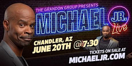 Michael Jr. LIVE Comedy Tour @ Chandler, AZ tickets