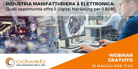Industria manifatturiera & elettronica: Digital Marketing per il B2B biglietti