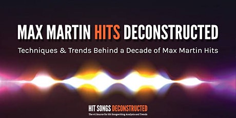 MAX MARTIN HITS DECONSTRUCTED (July 31, 2021) tickets