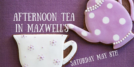 Mothers Day Eve afternoon tea in Maxwell's tickets