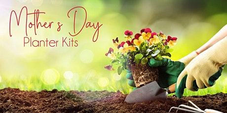 Mother's Day Planter Kits tickets