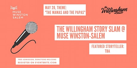 "Willingham Story Slam @ MUSE Winston-Salem: ""The Mamas and the Papas"" tickets"