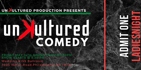 Unkultured Comedy Ladies Night  Friday May 14th Show tickets