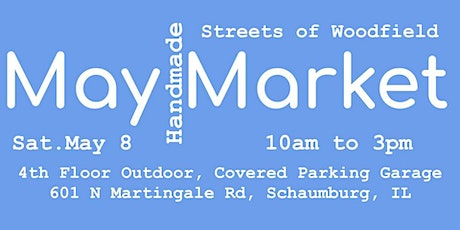 May Handmade Market at Streets of Woodfield tickets