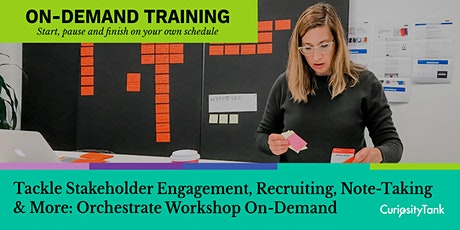 Stakeholder Engagement, Recruiting, Note-Taking, More: Orchestrate OnDemand tickets