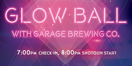 Glow Ball with Garage Brewing Co. tickets