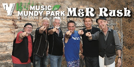 M & R RUSH - Music in Mundy Park Outdoor Concert tickets