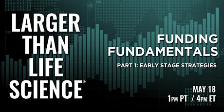 LARGER THAN LIFE SCIENCE | Funding Fundamentals tickets