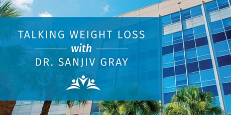 Talking Weight Loss with Dr.Sanjiv Gray tickets