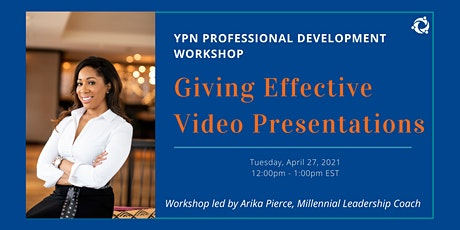 YPN Professional Development Workshop: Giving Effective Video Presentations tickets