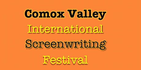 Comox Valley International Screenwriting Festival tickets