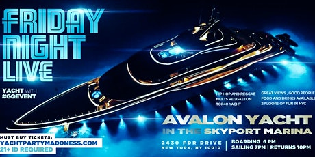 FRIDAY NIGHT LIVE YACHT PARTY#GQEVENT tickets
