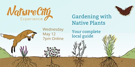 Your Complete Local Guide to Gardening with Native Plants tickets