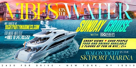 VYBES ON THE WATER YACHT PARTY #GQEVENT tickets