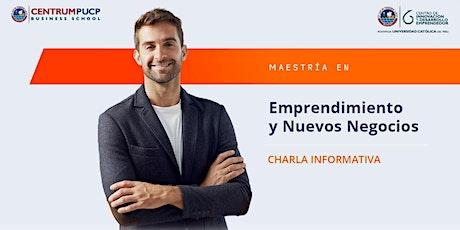 3era Charla Informativa: Maestría en Emprendimiento y Nuevos Negocios boletos