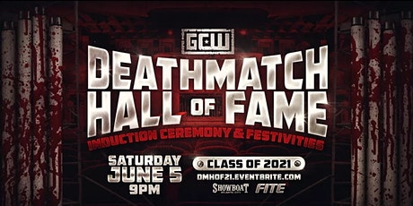GCW presents 2021 Deathmatch Hall Of Fame tickets