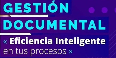 Gestión Documental, Eficiencia Inteligente en tus procesos. tickets