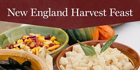 New England Harvest Feast - Saturday October 9, 2021 tickets