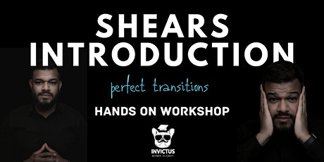 SHEARS INTRODUCTION - PERFECT TRANSITIONS tickets