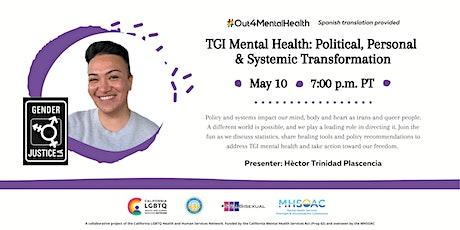 TGI Mental Health: Political, Personal & Systemic Transformation tickets