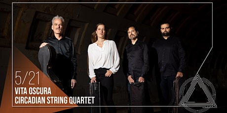 Circadian String Quartet presents: 'Vita Oscura' tickets