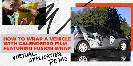 How to Wrap a Vehicle with Calendered Film featuring Fusion Wrap tickets
