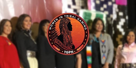 TGPN 5th Annual Women in Tribal Gaming Symposium tickets