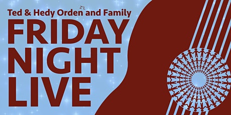 The Ted & Hedy Orden z'l and Family Friday Night Live: Actually Live! tickets