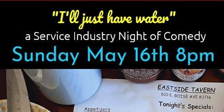 """""""I'll Just Have Water""""  A Service Industry Night of Comedy tickets"""