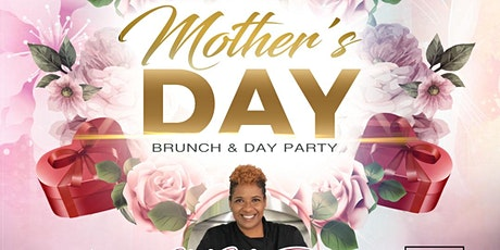 Mother's Day Brunch & Day Party tickets