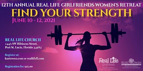2021 REAL LIFE GIRLFRIENDS  12TH ANNUAL WOMEN'S RETREAT tickets