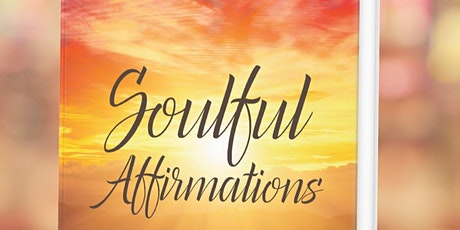 Soulful Affirmations Virtual Book Launch tickets