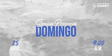 SERVICIO PRESENCIAL // DOMINGO 25 ABRIL // 9:00 A.M. entradas