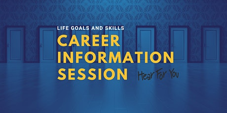 Life Goals and Skills - Careers Information Session tickets