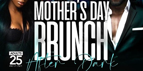 Brunch After Dark! Muvas, Mimosas & Vibes!!! tickets