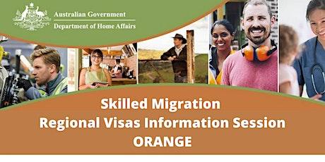 Skilled Migration  Regional Visas Information Session ORANGE tickets
