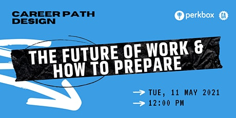 Career Path Design | The Future of Work & How to Prepare tickets
