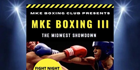 Boxing MKE 3, The Mid West Showdown tickets