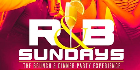 R&B SUNDAYS BRUNCH AND DINNER PARTY tickets