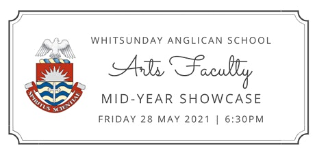 Whitsunday Anglican School Arts Faculty - Mid-Year Showcase tickets