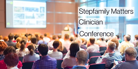 Stepfamily Matters Clinician Conference tickets