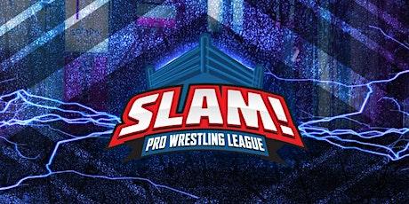LIVE Professional Wrestling: SLAM! Pro Wrestling L tickets