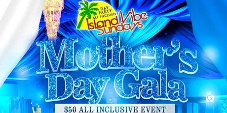 Island Vibe Sundays Mother's Day Gala tickets