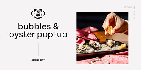 Bubbles & Oyster Pop-Up tickets