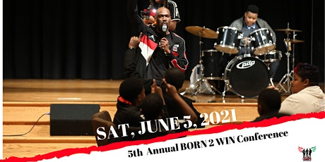 """C.H.A.M.P.S. 5th Annual """"Born 2 Win"""" Male Mentoring Conference tickets"""