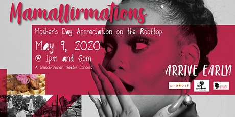 Mamaffirmations: Mother's Day Appreciation on the Rooftop(Brch/Dnr Theater) tickets