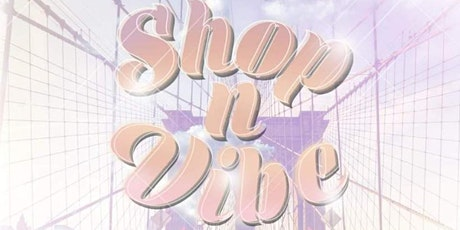 Shop N Vibe tickets