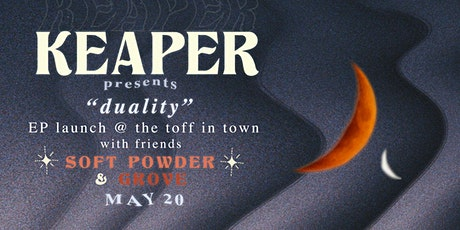 KEAPER - 'DUALITY' EP LAUNCH w/ SOFT POWDER + GROVE tickets